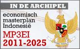 Dit is het eerste artikel in een reeks over de MP3EI: het economisch masterplan voor Indonesië in de jaren 2011 tot 2025.
