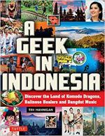 Tim Hannigan A Geek in Indonesia